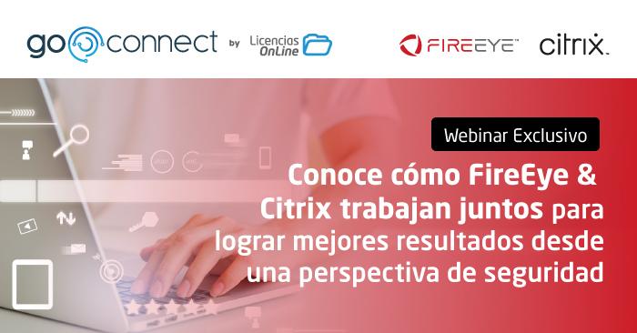 Como FireEye & Citrix trabajan juntos para lograr mejores resultados desde una perspectiva de seguridad